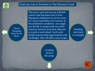 Find your way to Freedom in Van Diemen's Land