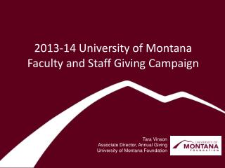 2013-14 University of Montana  Faculty and Staff Giving Campaign