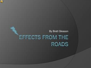 Effects From The Roads