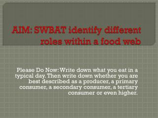 AIM: SWBAT identify different roles within a food  web