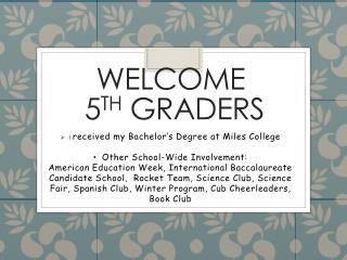 Welcome  5 th  graders