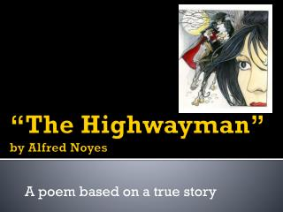 """The Highwayman"" by Alfred Noyes"