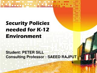 Security Policies needed for K-12 Environment