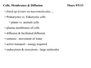 Cells, Membranes & Diffusion Thurs  9/5/13