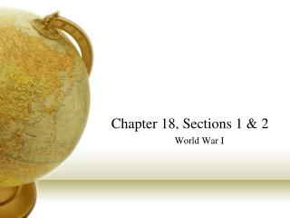 Chapter 18, Sections 1 & 2