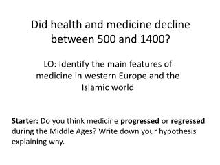 Did health and medicine decline between 500 and 1400?