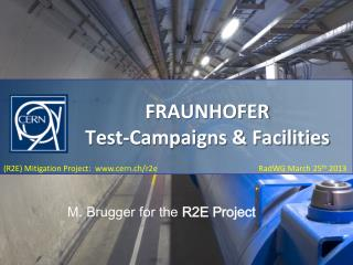 FRAUNHOFER  Test-Campaigns & Facilities
