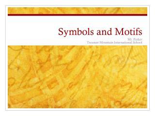 Symbols and Motifs