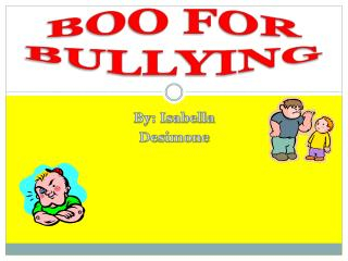 BOO FOR BULLYING