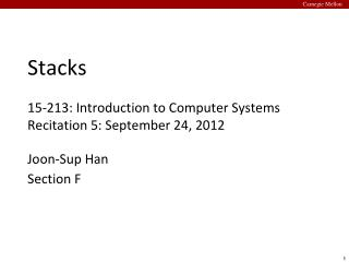Stacks 15-213: Introduction to Computer Systems Recitation 5: September 24, 2012
