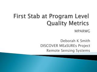 First Stab at Program Level Quality Metrics
