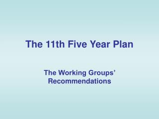 The 11th Five Year Plan