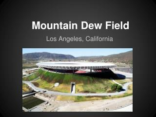 Mountain Dew Field