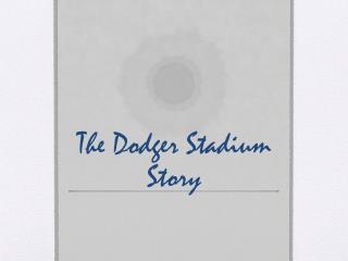 The Dodger Stadium Story