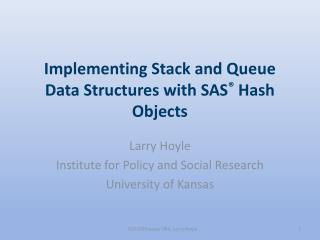 Implementing Stack and Queue Data Structures with SAS ®  Hash Objects