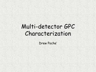 Multi-detector GPC Characterization