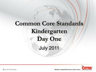Common  Core Standards  Kindergarten Day  One