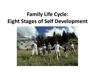 Family Life Cycle: Eight Stages of Self Development