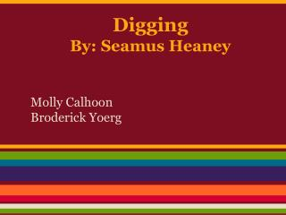Digging By: Seamus Heaney