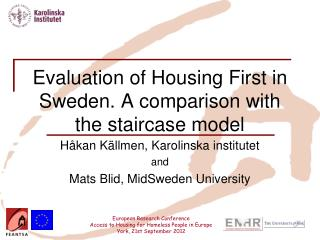 Evaluation of Housing First in Sweden. A comparison with the staircase model