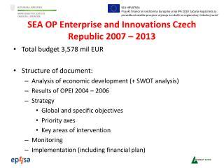 SEA OP Enterprise and Innovations Czech Republic 2007 – 2013