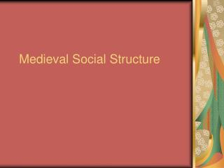 Medieval Social Structure