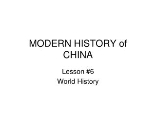 MODERN HISTORY of CHINA