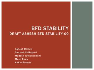 BFD  Stability draft-ashesh-bfd-stability-00