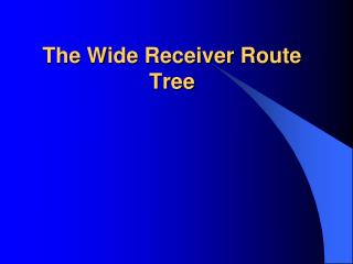 The Wide Receiver Route Tree