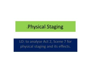 Physical Staging