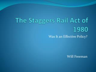 The Staggers Rail Act of 1980