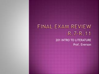 FINAL EXAM review r.7-r.11