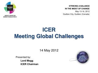 ICER  Meeting Global Challenges 14 May 2012