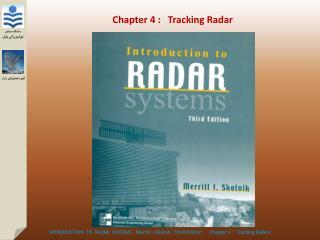 Chapter 4 :   Tracking Radar