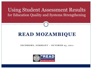 Using Student Assessment Results  for Education Quality and Systems Strengthening