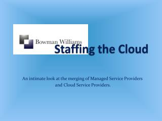 Staffing the Cloud