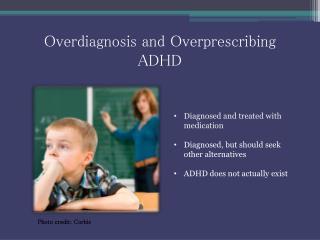 Overdiagnosis and Overprescribing  ADHD