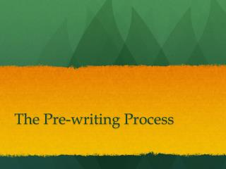 The Pre-writing Process