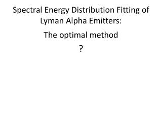 Spectral Energy Distribution Fitting of Lyman Alpha Emitters: