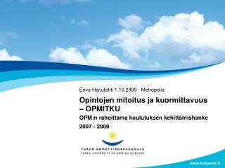 Eeva Harjulahti 1.10.2009 - Metropolia