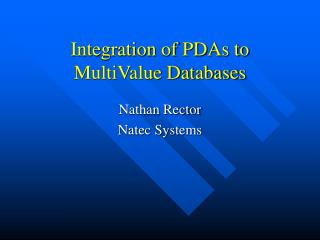 Integration of PDAs to MultiValue Databases