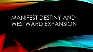 Manifest Destiny and Westward Expansion