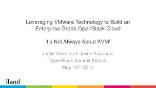 Justin Giardina & Julien Anguenot OpenStack Summit Atlanta May 15 th ,  2014