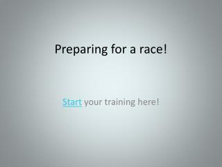Preparing for a race!