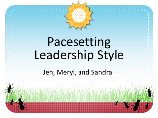 Pacesetting  Leadership Style