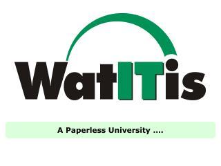 A Paperless University ….