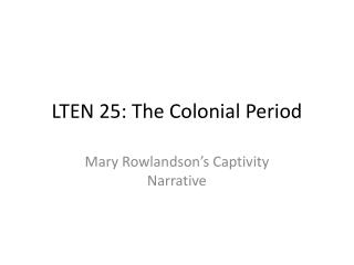 LTEN 25: The Colonial Period