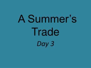 A Summer's Trade