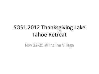 SOS1 2012 Thanksgiving Lake Tahoe Retreat