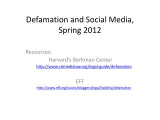 Defamation and Social Media, Spring 2012